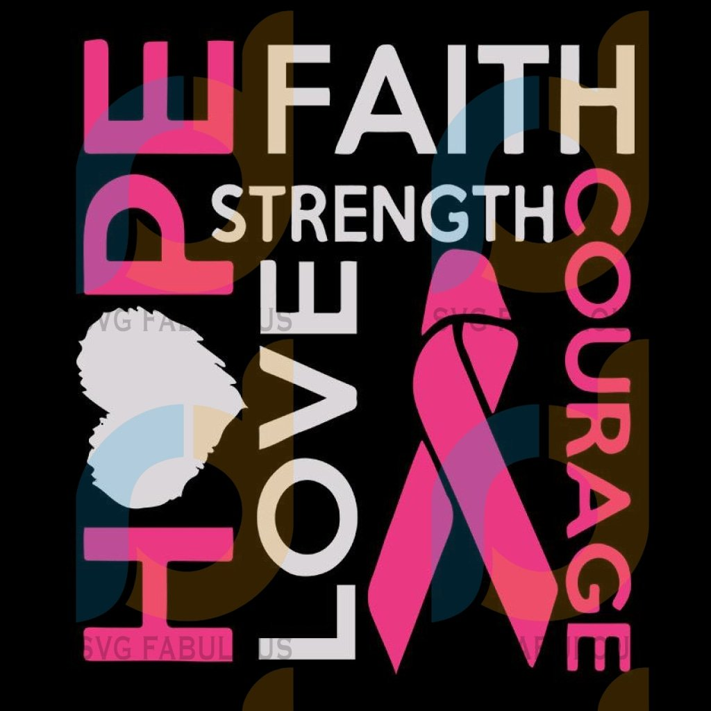 Breast Cancer Women Hope Faith Love,Breast Cancer, Breast Cancer Svg, Breast Cancer Png