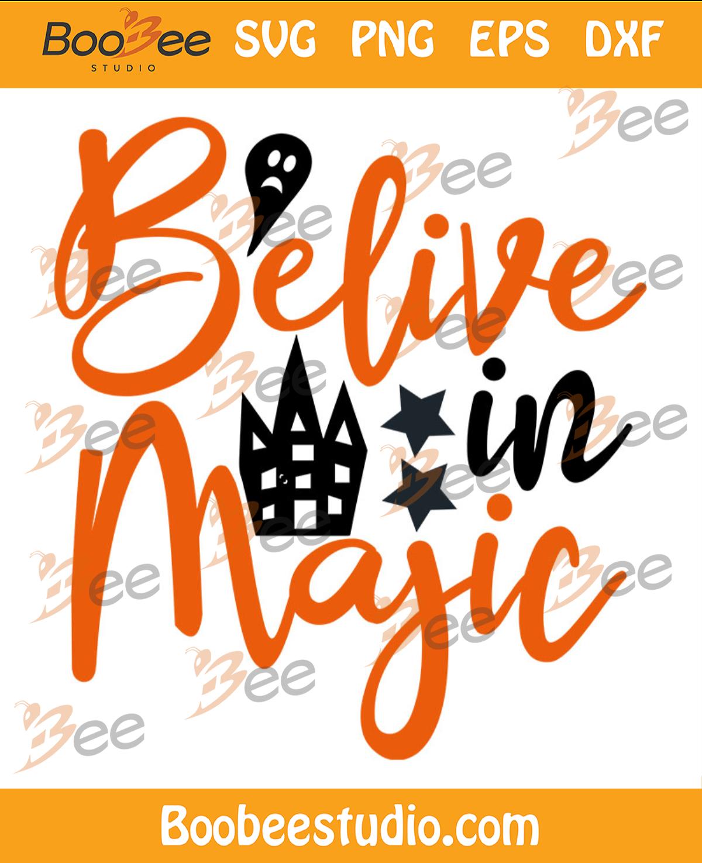 Belive In Magic Svg, Halloween Svg, Halloween Magic Svg